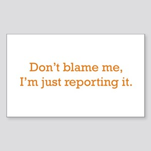 I'm just reporting it Sticker (Rectangle)