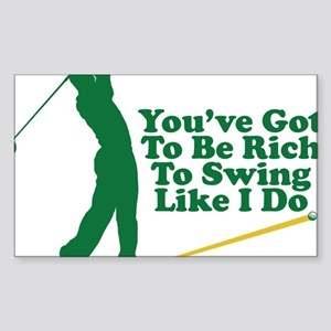 Youve Got To Be Rich To Swing  Sticker (Rectangle)