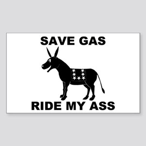 SAVE GAS RIDE MY ASS Rectangle Sticker