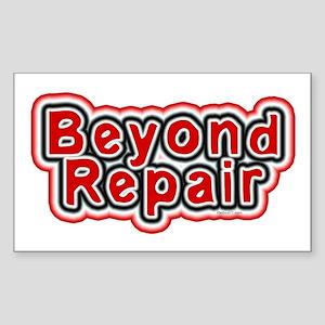 Beyond Repair Rectangle Sticker
