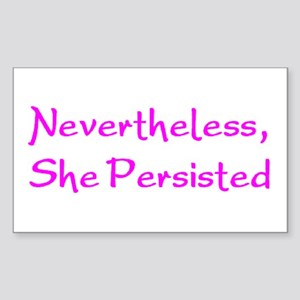 nevertheless, she persisted Sticker (Rectangle)