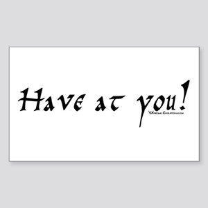 Have at you! Rectangle Sticker