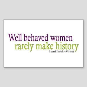 Well Behaved Women Rectangle Sticker