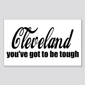 Cleveland You've got to be tough Sticker (Rectangl