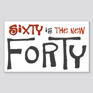 Sixty is the new forty Rectangle Sticker