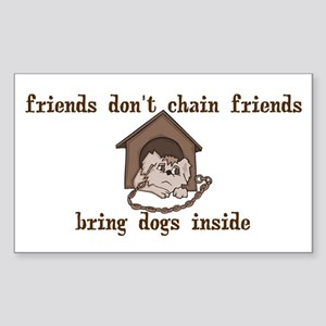 Friends Don't Chain Friends Rectangle Sticker