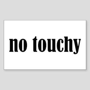 No Touchy Rectangle Sticker