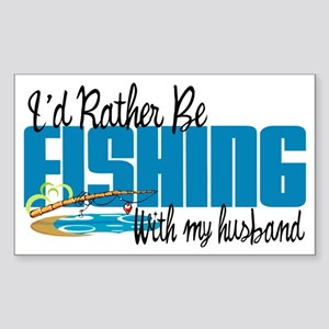 Rather Be Fishing With My Husband Sticker (Rectang