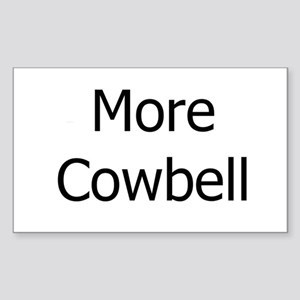 More Cowbell Sticker (Rectangle)