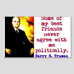 Some Of My Best Friends - Harry Truman Sticker (Re