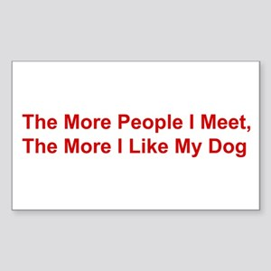 The More I Like My Dog Rectangle Sticker