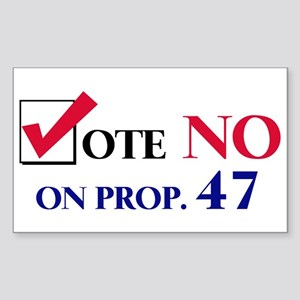 Vote NO on Prop 47 Rectangle Sticker