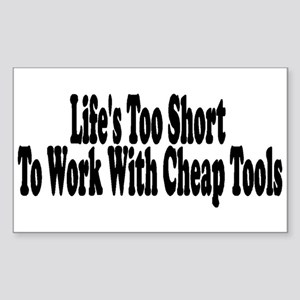 Life's too short to work with Sticker (Rectangular