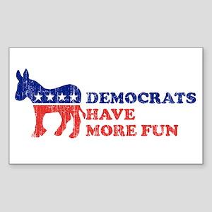 Democrats have more fun Rectangle Sticker