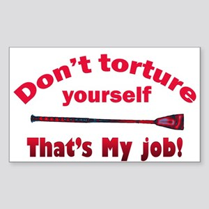 Don't torture youself Rectangle Sticker