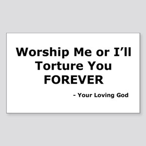 Worship me or else Rectangle Sticker