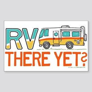 RV There Yet? Sticker