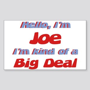 I'm Joe - I'm A Big Deal Rectangle Sticker