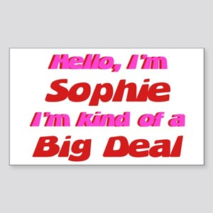 I'm Sophie - I'm A Big Deal Rectangle Sticker