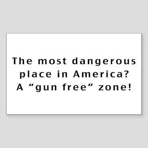 The Most Dangerous Place Rectangle Sticker