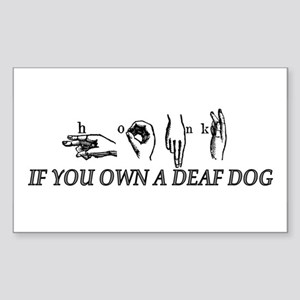 Honk if you own a deaf dog Rectangle Sticker