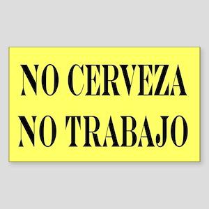 NO CERVEZA NO TRABAJO Rectangle Sticker