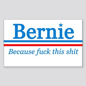 Bernie Fuck This Shit Sticker (rectangle)