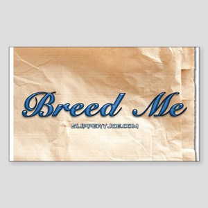 Breed Me Sticker