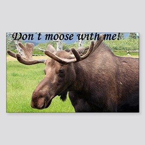Don't moose with me! Sticker (Rectangle)