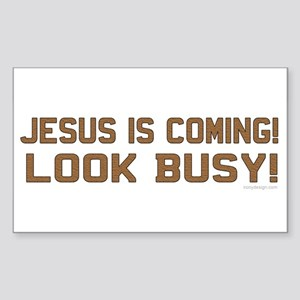 Jesus is coming! Look busy! Rectangle Sticker