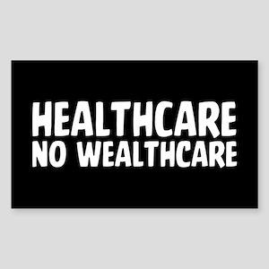 Healthcare Not Wealthcare Sticker