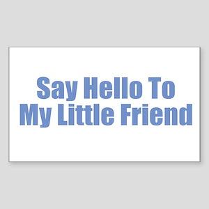 Say Hello to My Little Friend Sticker