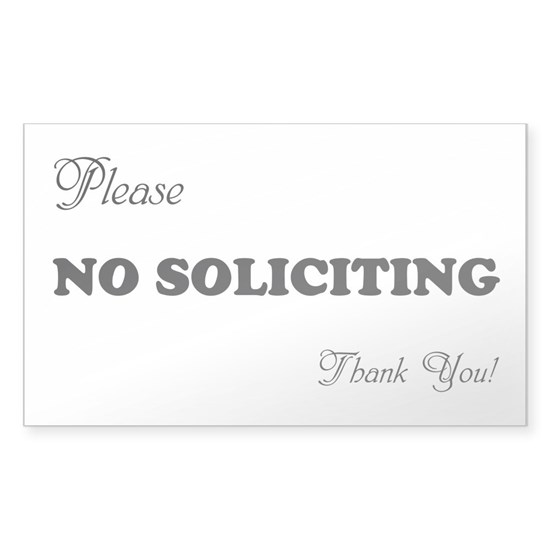 Please NO SOLICITING Thank You!