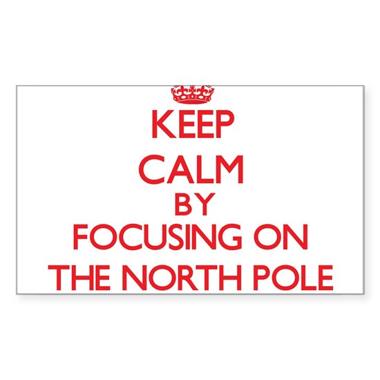 Keep Calm by focusing on The North Pole