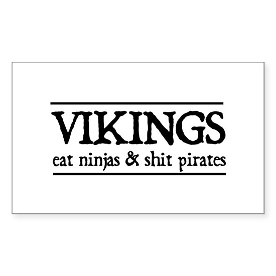 Vikings eat ninjas & shit pirates