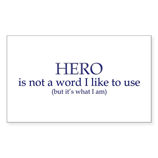 hero is not a word i like to useb