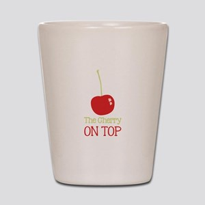 Cherry On Top Shot Glass