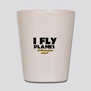 I Fly Planes what's your super power Shot Glass