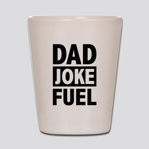Dad Joke Fuel Shot Glass
