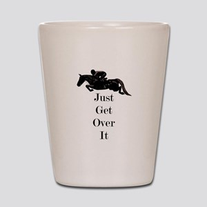 Just Get Over It Horse Jumper Shot Glass