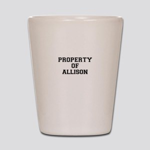Property of ALLISON Shot Glass