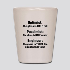 Optimist, Pessimist, Engineer Shot Glass