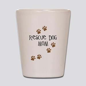 Rescue Dog Mom Shot Glass