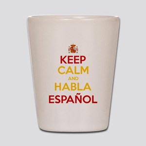 Keep Calm and Habla Espanol Shot Glass