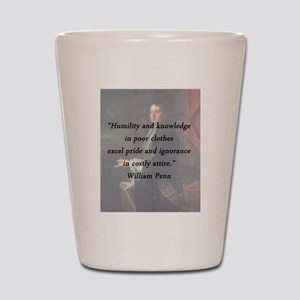 Penn - Humility and Knowledge Shot Glass