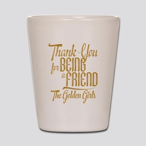 Gold Thank You For Being A Friend Shot Glass
