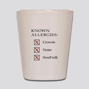Known Allergies - crowds, noise, small talk Shot G