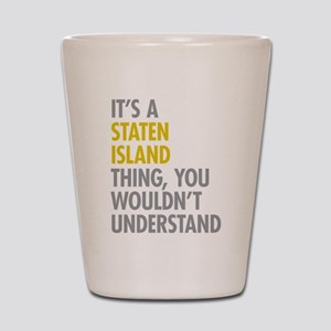 Staten Island Thing Shot Glass