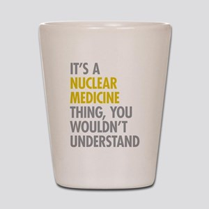 Nuclear Medicine Thing Shot Glass