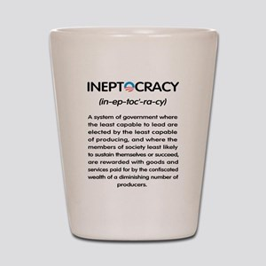 Ineptocracy Shot Glass